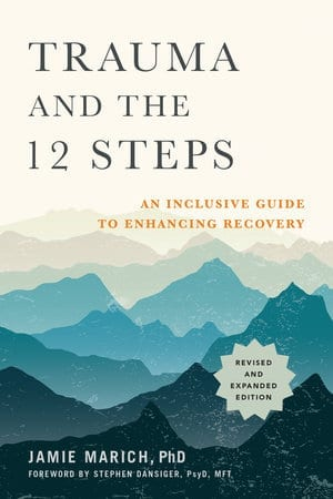 Book cover of Trauma and the 12 Steps by Dr. Jamie Marich
