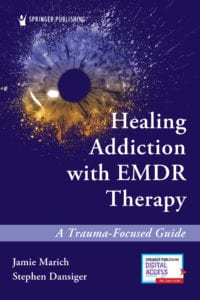 The book cover of Healing Addiction with EMDR Therapy: A Trauma-Focused Guide by Dr. Jamie Marich